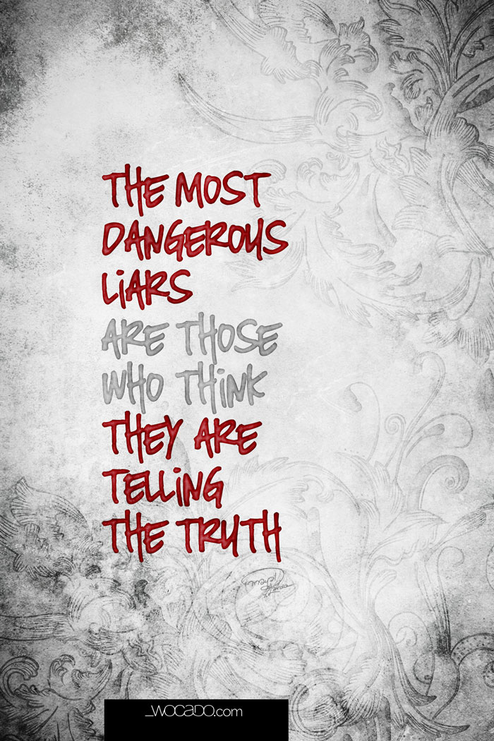 The Most Dangerous Liars Are Those Who Think