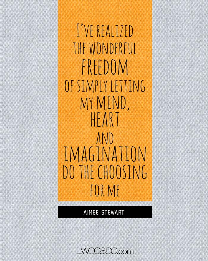 The Wonderful Freedom of Choosing - Quote by WOCADO
