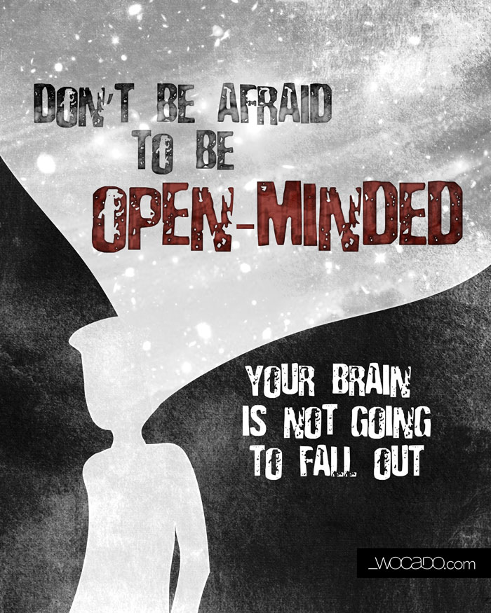 Do not be afraid to be open-minded - Quote 8x10 Printable by WOCADO