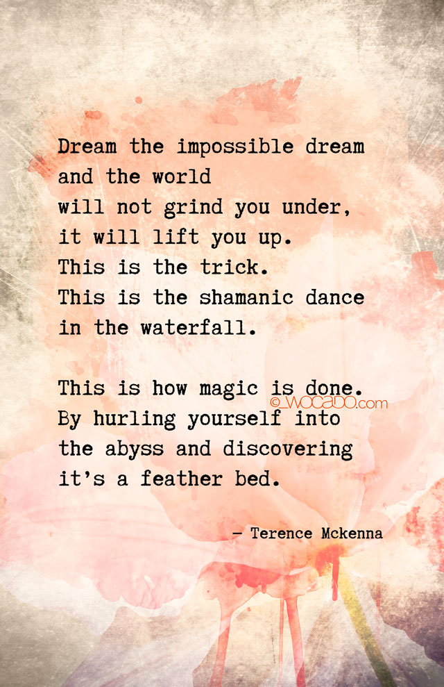 How Magic is Done - Terence McKeena Quote Poster by WOCADO